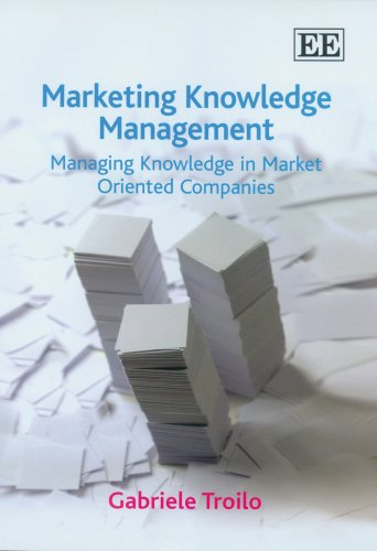 Download Marketing Knowledge Management: Managing Knowledge in Market Oriented Companies ebook