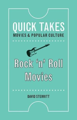 Rock 'n' Roll Movies (Quick Takes: Movies and Popular Culture)