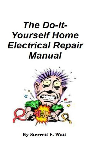 Amazon the do it yourself home electrical repair manual ebook the do it yourself home electrical repair manual by watt sterrett solutioingenieria Choice Image