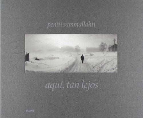 Descargar Libro Aqu¡, Tan Lejos: Fotografías De Los Años 1964-2011 Pentti Sammallahti