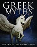 Greek Myths: From the Titans to Icarus and Odysseus (Histories)