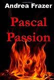 Pascal Passion, Andrea Frazer, 1479117684