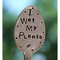 I WET MY PLANTS hand stamped silly Garden Marker ~ herb marker made from RECYCLED SPOON