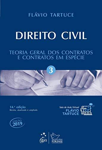 Direito Civil - Vol. 3 - Teoria Geral dos Contratos e Contratos em Espécie: Volume 3