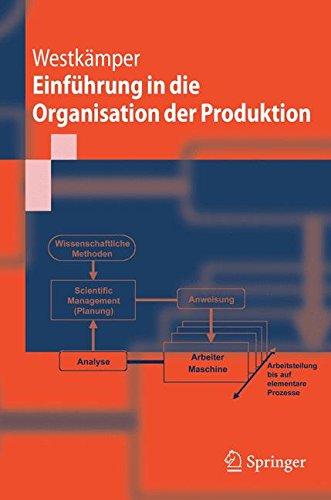 Einführung In Die Organisation Der Produktion (Springer-Lehrbuch) (German Edition) Taschenbuch – 2. November 2005 Roland Kunkel Engelbert WestkXe4Mper 3540260390 SOC025000