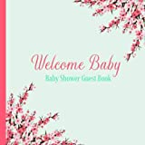 Baby Shower Guest Book Welcome Baby: Cherry Blossom Floral Theme Decorations | Girl Sign in Guestbook Keepsake with Address, Baby Predictions, Advice for Parents, Wishes, Photo & Gift Log