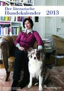 Der literarische Hundekalender 2013 (mit Jahresplaner 'Mit dem Hund durch das Jahr')