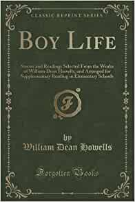 the life and works of william dean howells William dean howells biography of william dean howells and a searchable collection of works.