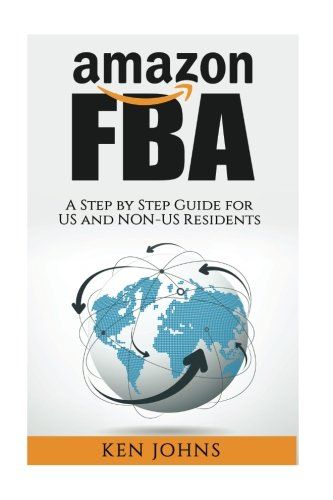Download Amazon FBA: Step by Step How to Guide to Selling with Fulfillment by Amazon for US and Non-US Residents (Passive Income Online Business) PDF