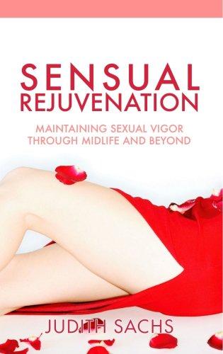 Sensual Rejuvenation Judith Sachs