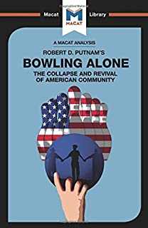 bowling alone the collapse and revival of american community  bowling alone the macat library