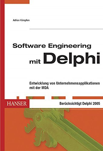 Software Engineering mit Delphi: Entwicklung von Unternehmensapplikationen mit der MDA Gebundenes Buch – 7. April 2005 Adrian Kämpfen 3446229485 Datenkommunikation Informatik