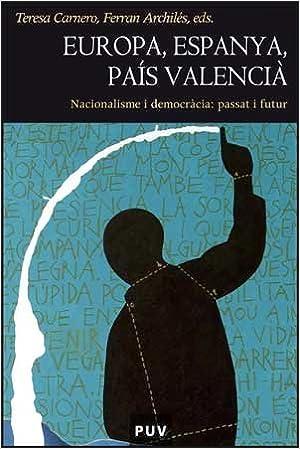 Descargar gratis Europa, Espanya, País Valencià: Nacionalisme i democràcia: passat i futur (Història) PDF iBook