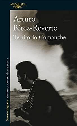 Territorio Comanche eBook: Pérez-Reverte, Arturo: Amazon.es: Tienda Kindle