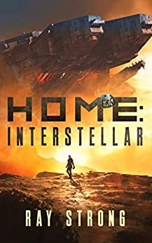 Home: Interstellar: (Hope Awakes) by [Strong, Ray]