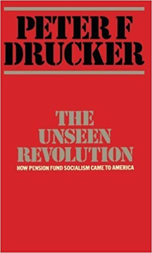 The Unseen Revolution: How Pension Fund Socialism Came to America by Peter F. Drucker (1976-01-01)
