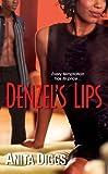 Denzel's Lips, Anita D. Diggs, 0758226101