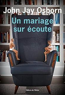 Un mariage sur écoute, Osborn, John Jay