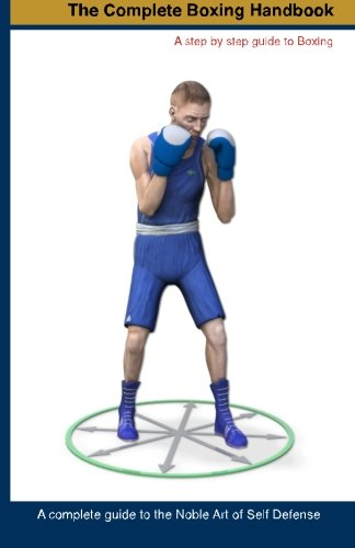 The Complete Boxing handbook: A step by step guide to Boxing