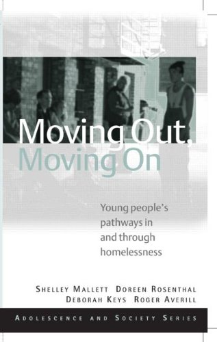 Moving Out, Moving On: Young People's Pathways In and Through Homelessness (Adolescence and Society)
