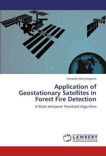 Application of Geostationary Satellites in Forest Fire Detection: A Multi-temporal Threshold Algorithm