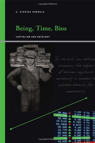 Being, Time, Bios: Capitalism and Ontology (SUNY Series, Insinuations: Philosophy, Psychoanalysis, Literature)