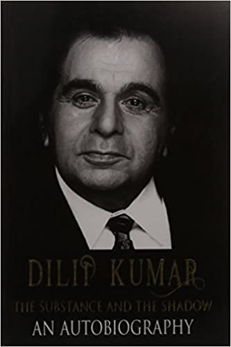 Buy dilip kumar the substance and the shadow an autobiography book buy dilip kumar the substance and the shadow an autobiography book online at low prices in india dilip kumar the substance and the shadow an thecheapjerseys Gallery