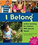 I Belong : Active Learning for Children with Special Needs, Dowling, Jan Lavenger and Mitchell, Terri, 1573793221
