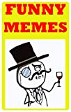 Memes: Funny Memes Oh Yes: (Come On! It's Funny Jokes & Memes, People!)