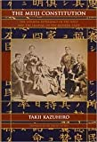 The Meiji Constitution, Kazuhiro Takii and David Noble, 4924971200