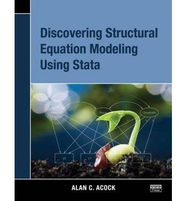 [(Discovering Structural Equation Modeling Using Stata )] [Author: Alan C. Acock] [May-2013]
