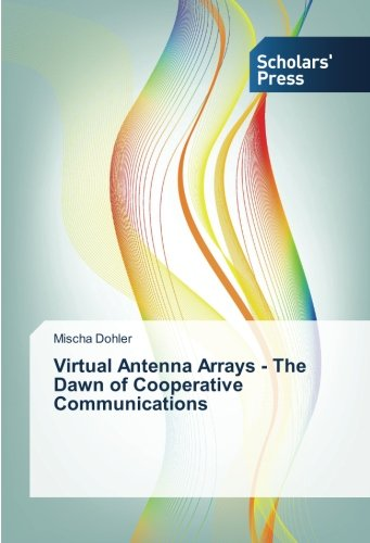 Download Virtual Antenna Arrays - The Dawn of Cooperative Communications pdf