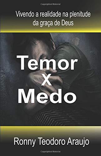 TEMOR x MEDO: O Pr: Ronny Teodoro Araujo,  lança seu terceiro livro: TEMOR x MEDO. Compre, e nos ajude evangelizar (Portuguese Edition) pdf