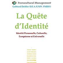 La Quête d'Identité: Identité Personnelle, Culturelle, Européenne et Universelle (French Edition)