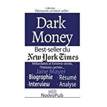 Découvrir un best-seller : Dark Money – Milliardaires et Extrême-droite, l'histoire cachée de Jane Mayer