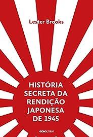 História secreta da rendição japonesa de 1945 – Fim de um império milenar