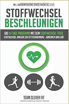 Stoffwechsel beschleunigen: Das 14 Tage Programm mit dem..