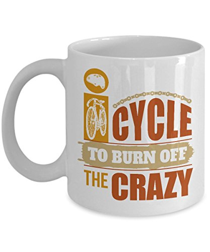 Cycle To Burn Off The Crazy Cycling Fitness Coffee & Tea Gift Mug for Men & Women Cyclist