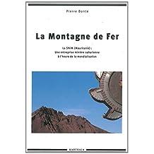 Montagne de Fer, la Snim (mauritanie): Entreprise Miniere Saharie