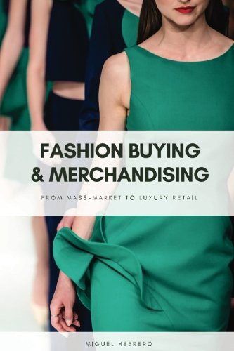 Fashion Buying and Merchandising: From mass-market to luxury retail