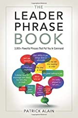 Leader Phrase Book: 3000+ Powerful Phrases That Put You in Command Paperback