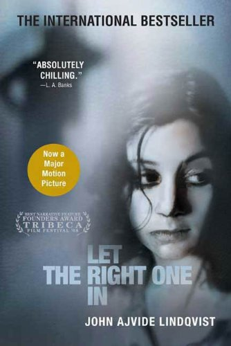 Let the Right One In: A Novel by [Lindqvist, John Ajvide]