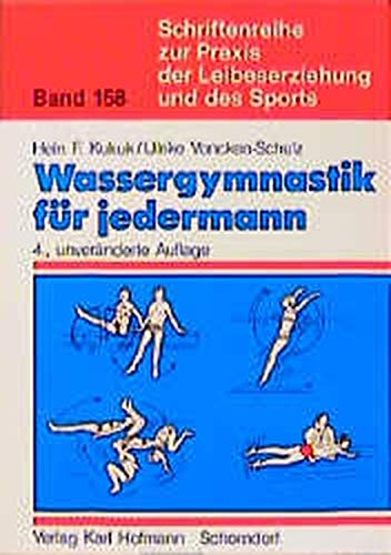 Wassergymnastik für jedermann (Schriftenreihe zur Praxis der Leibeserziehung und des Sports)