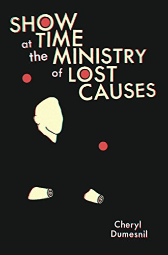 Showtime at the Ministry of Lost Causes (Pitt Poetry Series) by [Dumesnil, Cheryl]