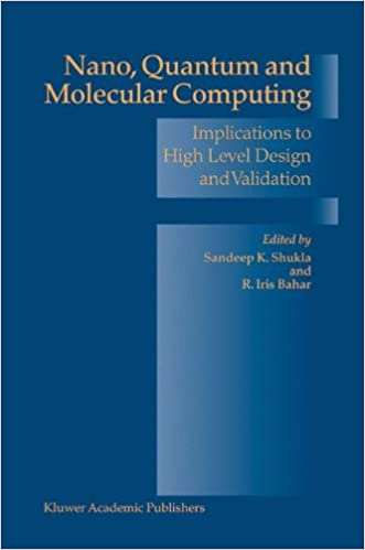 Nano, Quantum and Molecular Computing: Implications to High Level Design and Validation
