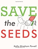 Save the Seeds, Kathy Bingham Powell, 1449059368