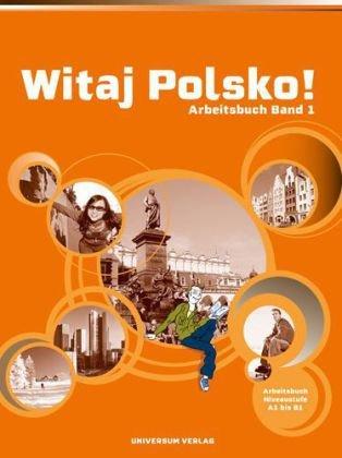 Witaj Polsko!: Lehrwerk für Polnisch als 3. Fremdsprache, Band 1 für die Sekundarstufe I