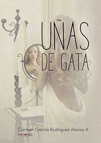 Uñas de gata (Spanish Edition) by [García Rodríguez Alonso A, Carmen]
