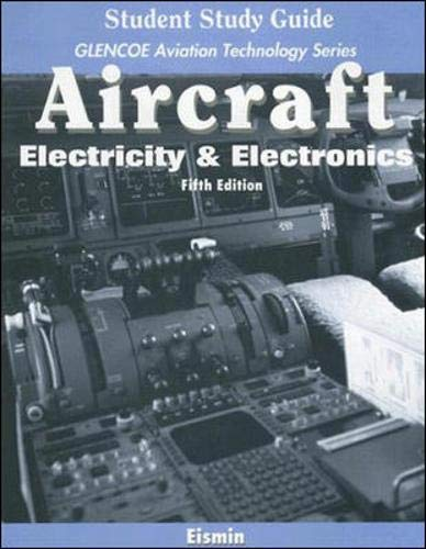 Aircraft: Electricity & Electronics with Student Study Guide (Glencoe Aviation Techology)