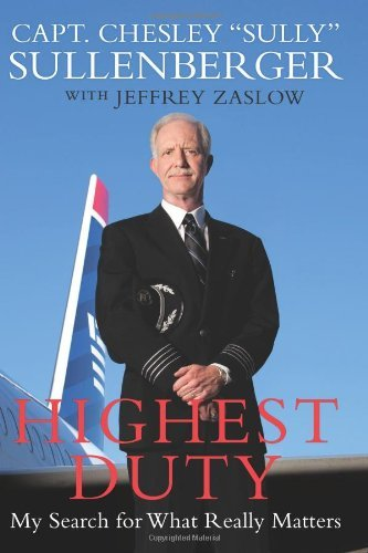By Chesley B. Sullenberger, Jeffrey Zaslow: Highest Duty: My Search for What Really Matters